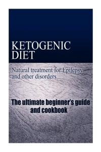 ketogenic diet -natural treatment for epilepsy and other disorders