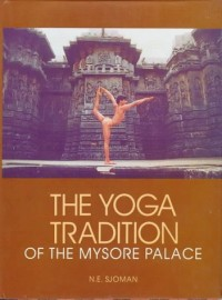 book cover of The yoga traditions of the Mysore Palace