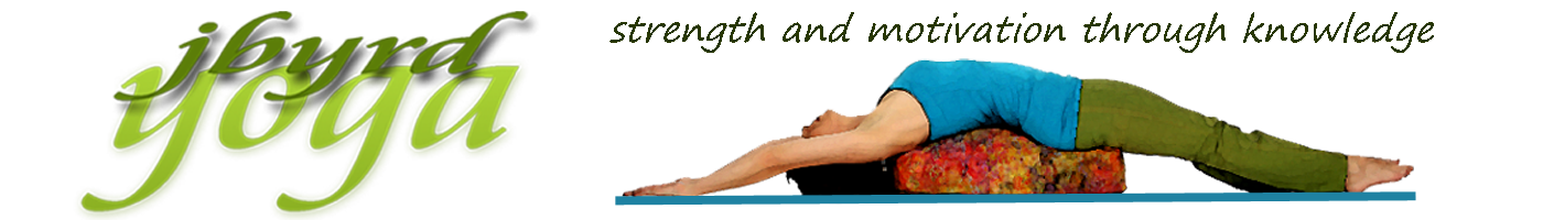 Jbyrd Yoga - Strength and Motivation through Knowledge